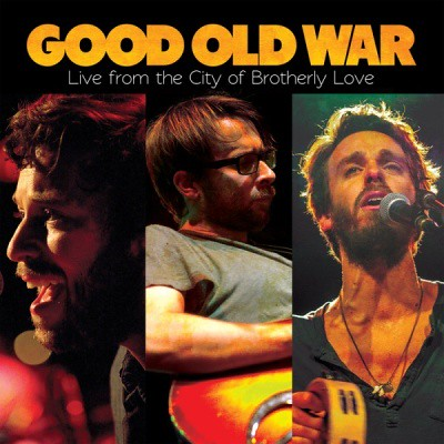 Good Old War - Live From The City Of Brotherly Love