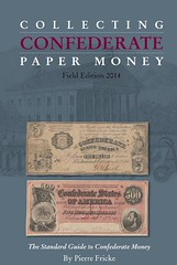 Collecting Confederate Paper Money 2014