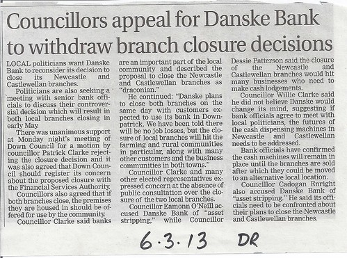 6th March 2013 Castlewellan and Newcastle closures as Danske Asset-strips the Northern Bank