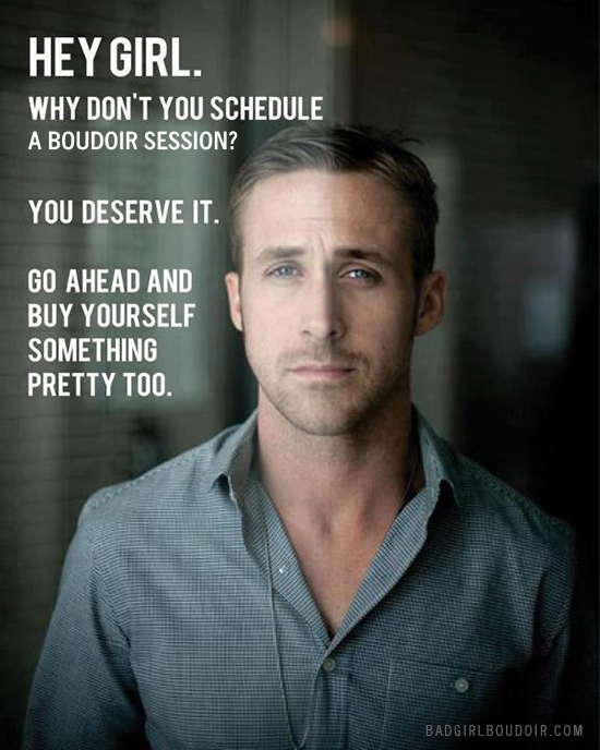 ryan gosling hey girl boudoir