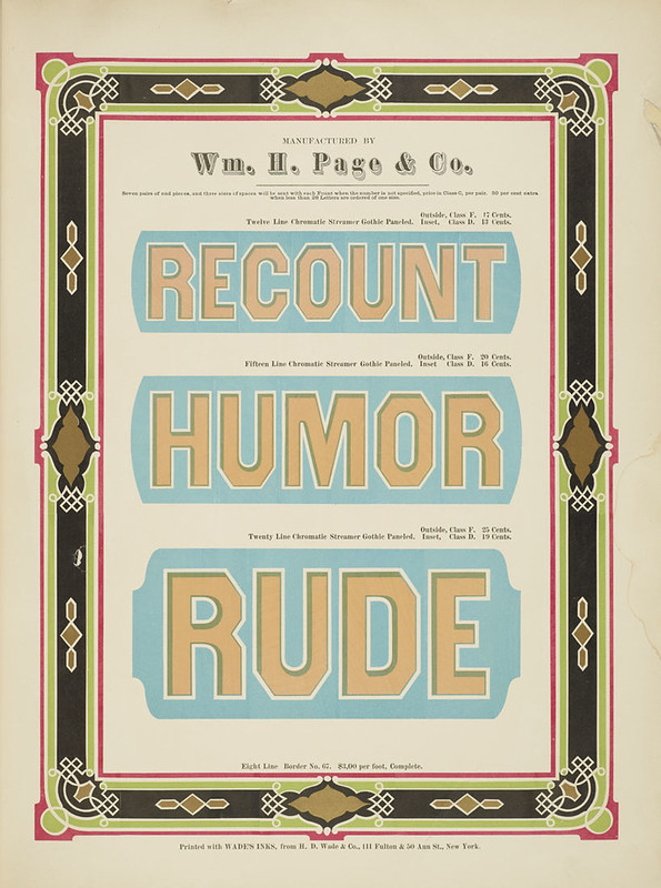 Specimens of chromatic wood type, borders 1874 - [via Columbia U] (Recount+ Humor + Rude) Streamer Gothic Paneled type