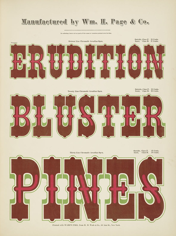 Specimens of chromatic wood type, borders 1874 - [via Columbia U] (Erudition + Bluster +Pines) Arcadian type