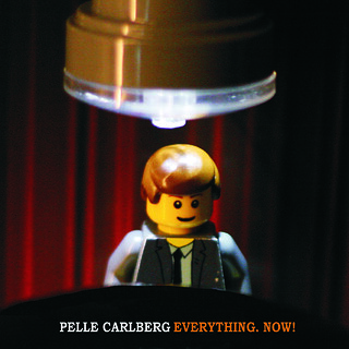 PELLE CARLBERG: Everything.Now!