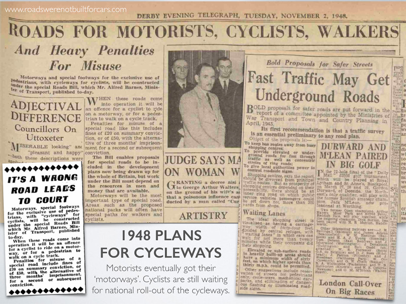 In 1948, motorists were promised motorways & cyclists were promised cycleways. Cyclists are still waiting.