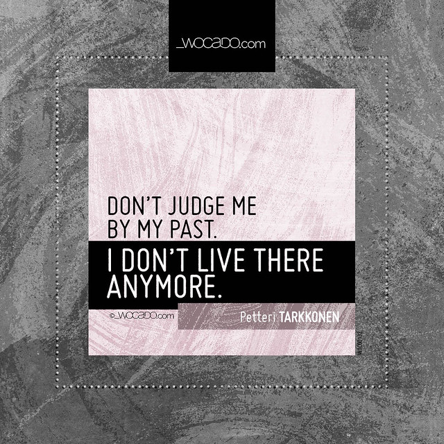 Don't judge me by my past by WOCADO.com