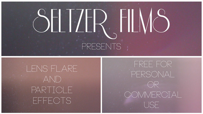 Seltzer Film Lens Flare and Particle effects