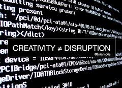 CREATIVITY ≠ DISRUPTION