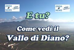 """Successo dell'iniziativa ondanews: """"E tu? come vedi il Vallo di Diano?"""" I risultati dell'indagine"""