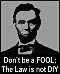 Dont be a FOOL; The Law is Not DIY