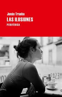 Las ilusiones Jonás Trueba portada libro Editorial Periférica
