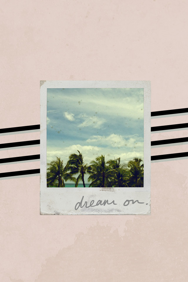 dream on, it by alexa chung, minimalist graphic design, free iphone wallpaper, cute iphone wallpaper, honolulu, palm trees, nevis font