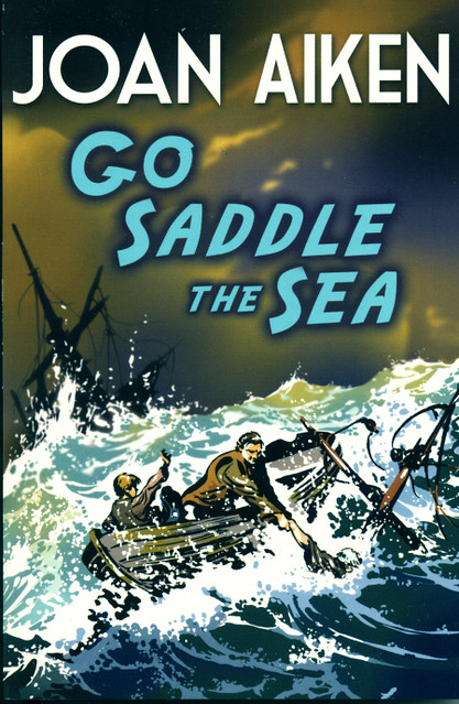 Joan Aiken, Go Saddle the Sea