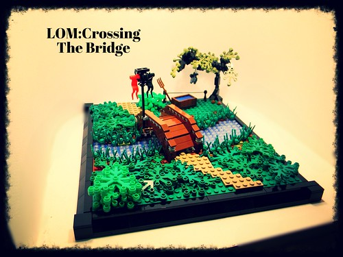 LOM:Crossing the Bridge...