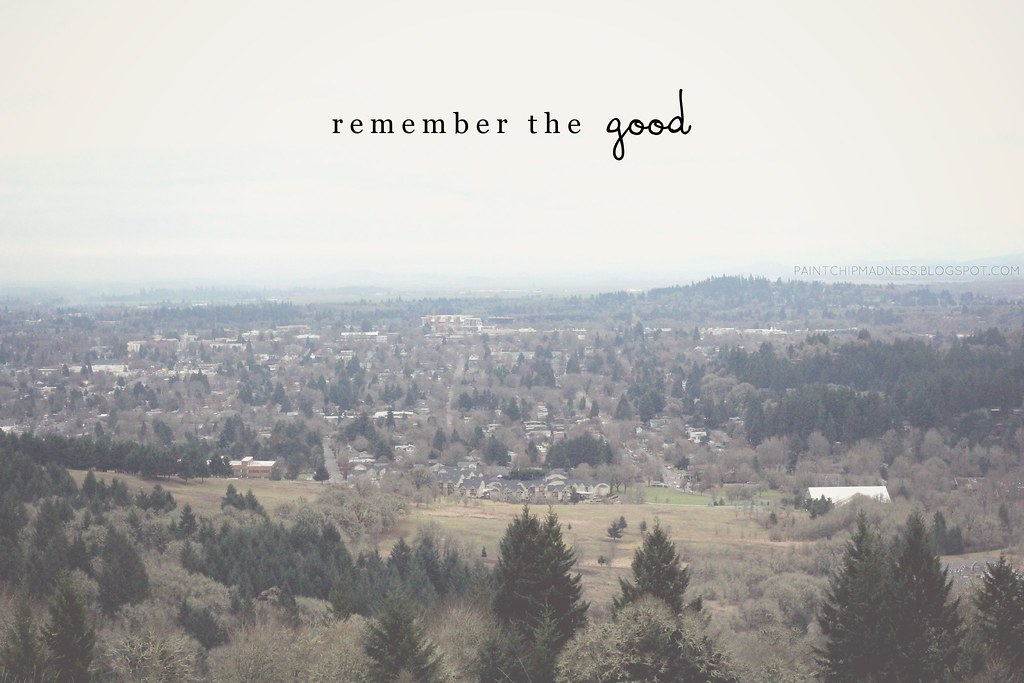 remember the good