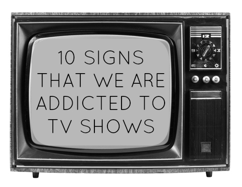 signs you are addicted to tv shows film review blog lifestyle uk the finer things club