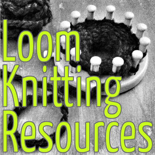 Loom Knitting Resources