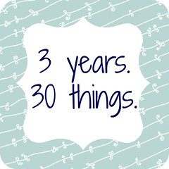 3 years. 30 things.