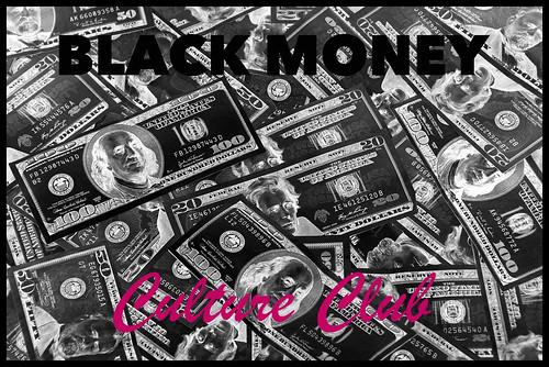 BLACK MONEY - Culture Club
