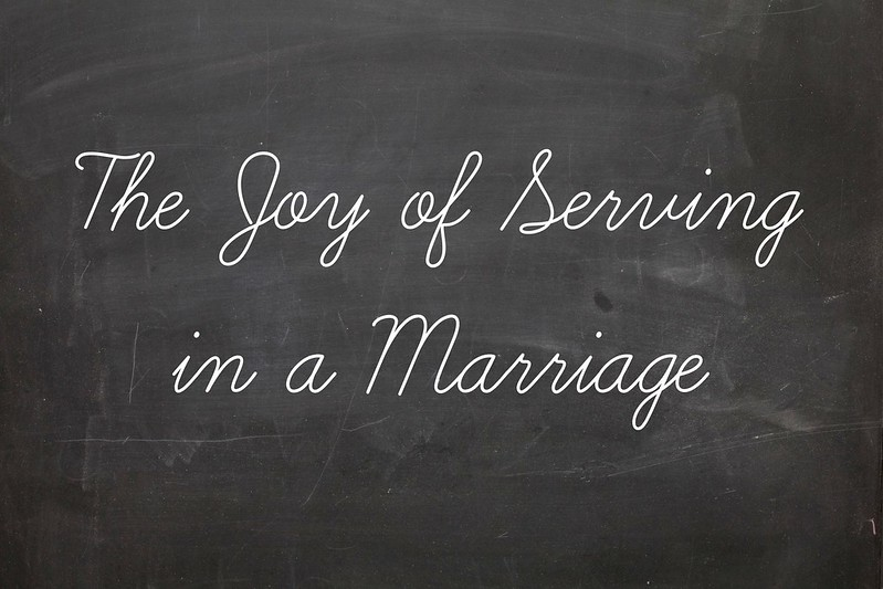 The Joy of Serving in a Marriage