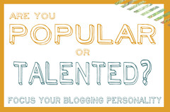 are you popular or talented