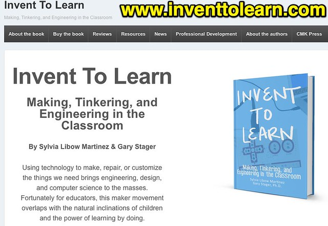 Invent To Learn | Making, Tinkering, and Engineering in the Classroom