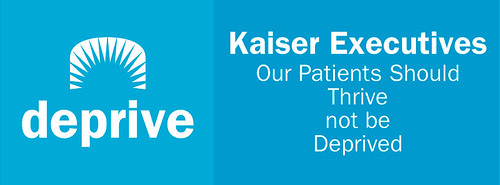Kaiser says THRIVE, but they DEPRIVE