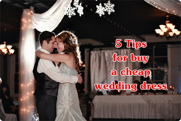 Tips for buy a cheap wedding dress