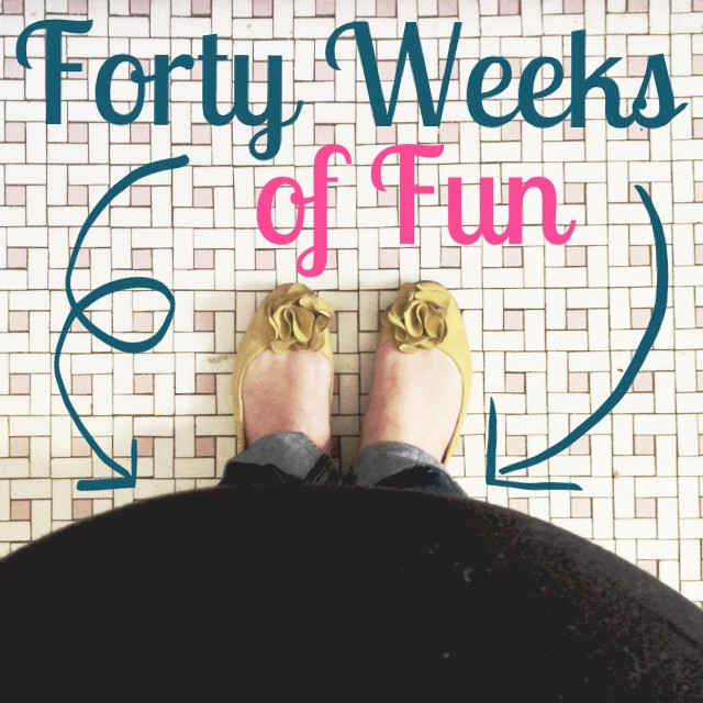 40 Weeks of Fun