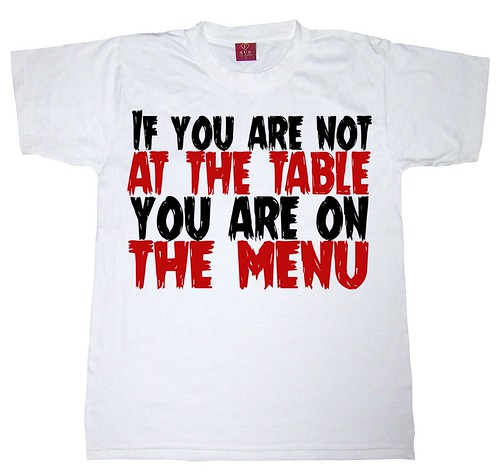 If you are not at the table, you are on the menu - T-shirt by Teacher Dude's BBQ