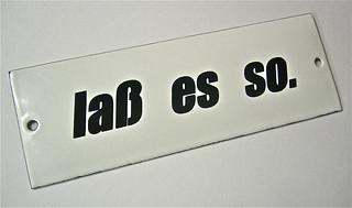 "Emaille-Schild ""laß es so."""