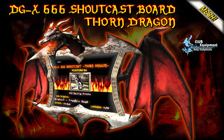 DG-X 666 Shoutcast Board -Thorn Dragon-