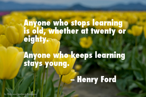 Henry Ford - Keep Learning