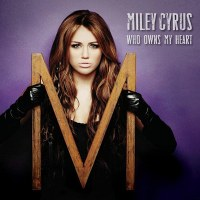 Miley Cyrus – Who Owns My Heart