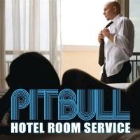 Pitbull – Hotel Room Service