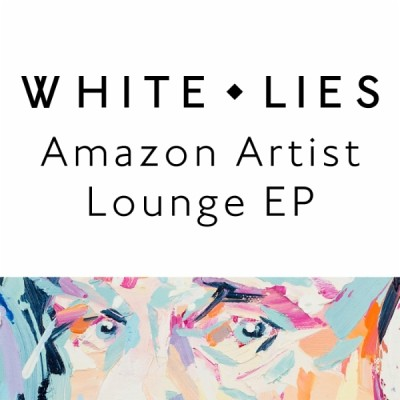 White Lies - Amazon Artist Lounge EP