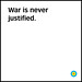 """War is never justified."" / SML.20130905.PHIL by See-ming Lee (SML)"
