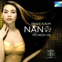 Hồ Ngọc Hà – Nano (2011) (MP3) [Single]