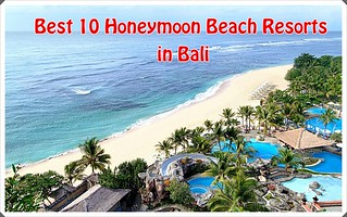 Best 10 Honeymoon Beach Resorts in Bali
