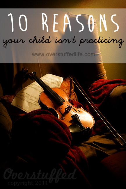 Ten reasons your child isn't practicing--and what to do about it