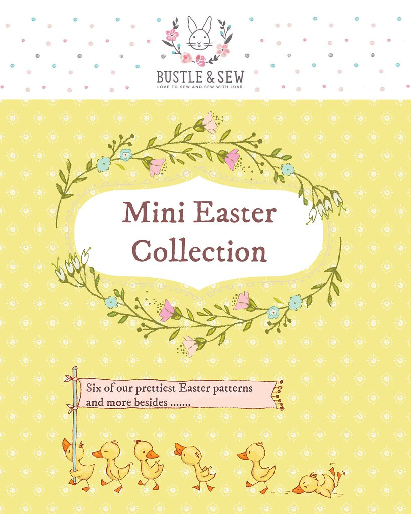 Bustle & Sew Mini Easter Collection   Little pattern collect