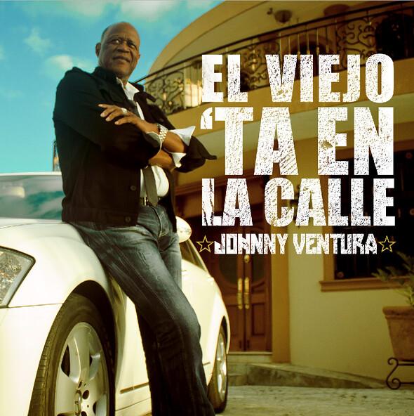 Johnny Ventura - El Viejo Ta' en la Calle
