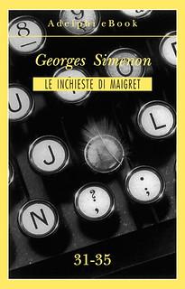 Italy: Les Enquêtes de Maigret, eBook publication of volumes 31-35 (Le inchieste di Maigret)