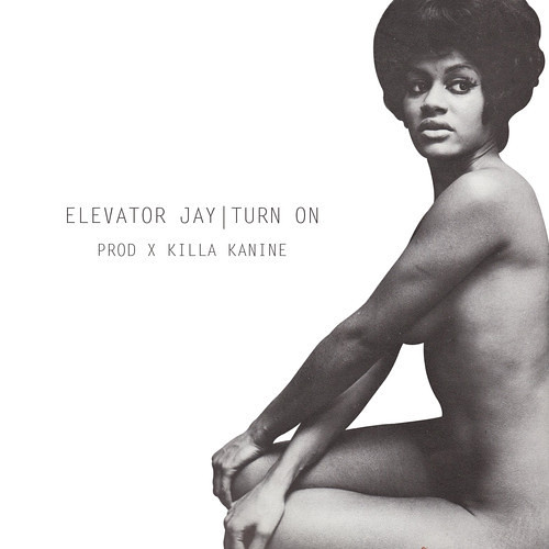 "Elevator Jay (@ElevatorJay) -- ""Turn On"""