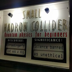 'Schroedinger's cat was a dog' The lesser-known small hadron collider. #London #Automata #arcade