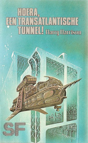Harry Harrison - Hoera, een transatlantische tunnel! (Centripress 1982)