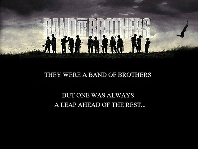 Band of Brothers...