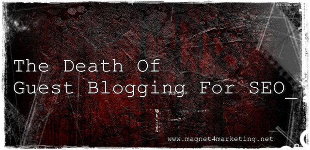 The Death Of Guest Blogging For SEO