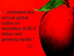 """Quotation: """"...estimated the annual global outlay on education at $5.5 trillion and growing rapidly."""""""