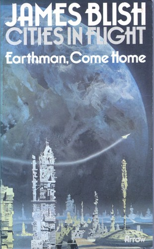 Earthman, Come Home by James Blish. Arrow 1974. Cover artist Chris Foss