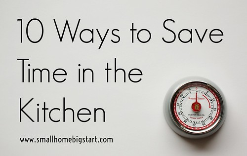10 Ways To Save Time In The Kitchen